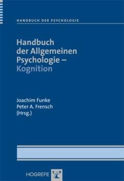 Handbuch der Allgemeinen Psychologie - Kognition - Funke, Joachim / Frensch, Peter A. (Hgg.)