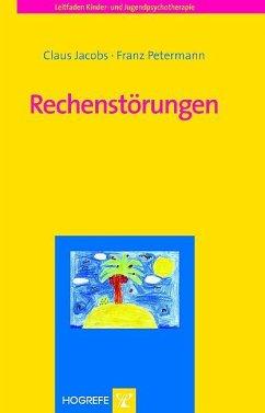 Rechenstörungen - Jacobs, Claus;Petermann, Franz