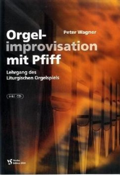 Orgelimprovisation mit Pfiff, m. Audio-CD - Wagner, Peter