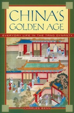 China's Golden Age: Everyday Life in the Tang Dynasty - Benn, Charles
