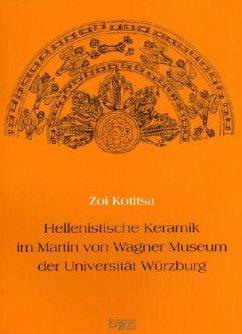 Hellenistische Keramik im Martin von Wagner Museum der Universität Würzburg