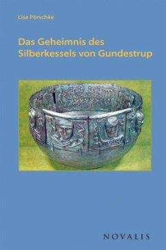 Das Geheimnis des Silberkessels von Gundestrup - Pörschke, Lisa