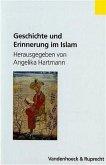 Geschichte und Erinnerung im Islam