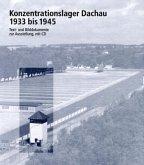Konzentrationslager Dachau 1933 bis 1945, m. CD-ROM