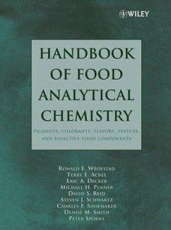 Handbook of Food Analytical Chemistry, Volume 2: Pigments, Colorants, Flavors, Texture, and Bioactive Food Components - Wrolstad, Ronald E. / Acree, Terry E. / Decker, Eric A. / Penner, Michael H. / Reid, David S. / Schwartz, Steven J. / Shoemaker, Charles F. / Sporns, Peter (Hgg.)