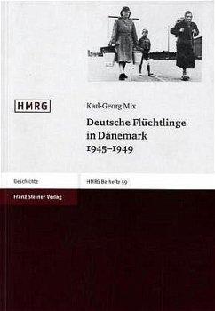 Deutsche Flüchtlinge in Dänemark 1945 - 1949 - Mix, Karl-Georg