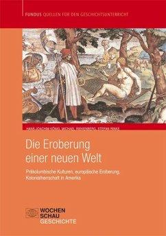 Die Eroberung einer Neuen Welt - König, Hans-Joachim; Riekenberg, Michael; Rinke, Stefan