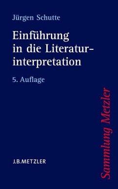 Einführung in die Literaturinterpretation - Schutte, Jürgen