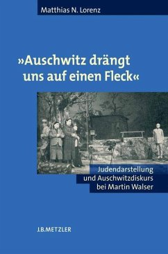 'Auschwitz drängt uns auf einen Fleck' - Lorenz, Matthias N.