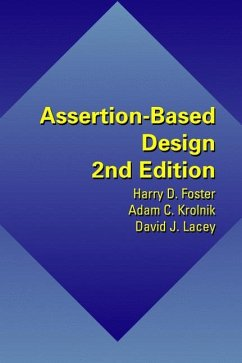 Assertion-Based Design - Foster, Harry D.;Krolnik, Adam C.;Lacey, David J.