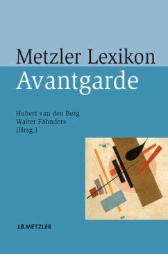 Metzler Lexikon Avantgarde - Berg, Hubert van den / Fähnders, Walter (Hrsg.)