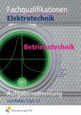 Fachqualifikation Elektrotechnik. Betriebstechnik. Aufgabensammlung