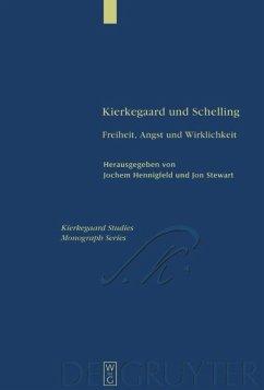 Kierkegaard und Schelling - Hennigfeld, Jochem / Stewart, Jon (Hgg.)