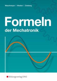 Formeln der Mechatronik. Formelsammlung - Maschmeyer, Uwe; Wesker, Gerhard; Zeisberg, Udo