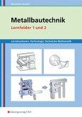 Metallbautechnik, Lernfelder 1 und 2