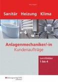 Anlagenmechaniker Sanitär-, Heizungs- und Klimatechnik / Kundenaufträge. Lernfelder 1 - 4. Arbeitsheft