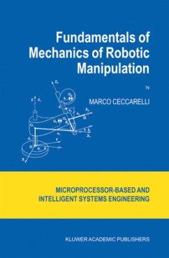 Fundamentals of Mechanics of Robotic Manipulation - Ceccarelli, Marco