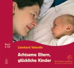 Achtsame Eltern, glückliche Kinder, Audio-CD