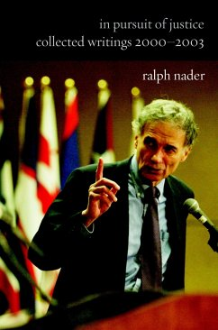 In Pursuit of Justice: Collected Writings 2000#2003 - Nader, Ralph