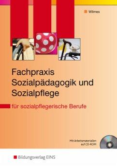 Fachpraxis Sozialpädagogik und Sozialpflege für sozialpflegerische Berufe, m. CD-ROM - Wilmes, Andrea