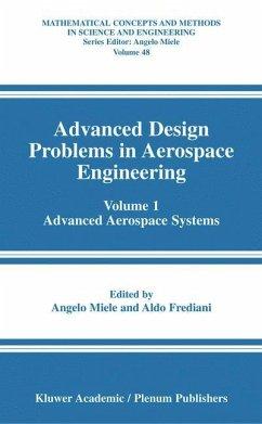 Advanced Design Problems in Aerospace Engineering - Miele, Angelo / Frediani, Aldo (Hgg.)