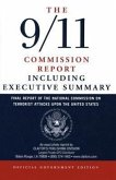 The 9/11 Commission Report: Final Report of the National Commission on Terrorist Attacks Upon the United States Including the Executive Summary