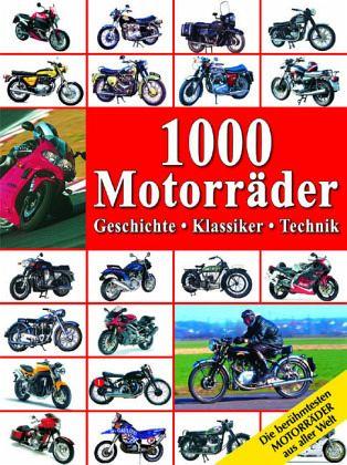 1000 Motorräder: Geschichte, Klassiker, Technik - Carsten Heil
