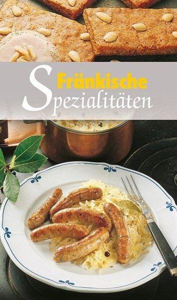 Fränkische Spezialitäten von Ursula Calis - Buch - bücher.de