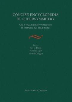 Concise Encyclopedia of Supersymmetry - Duplij, S. / Siegel, Warren / Bagger, Jonathan (Hgg.)