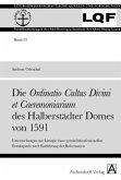 Die Ordinatio Cultus Divini et Caeremoniarium des Halberstädter Domes von 1591