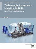 Technologie im Versuch Metalltechnik