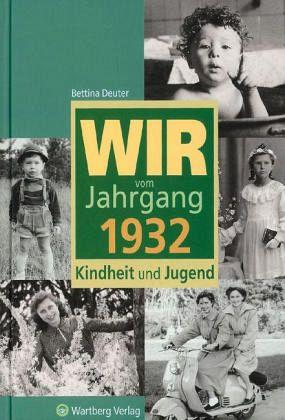 Wir vom Jahrgang 1932 - Deuter, Bettina