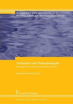 Violinspiel und Violinpädagogik - Rebling, Kathinka (Hrsg.)