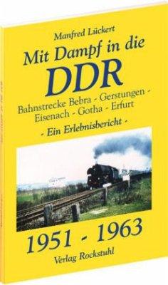 Mit Dampf in die DDR - Bahnstrecke Bebra - Gers...