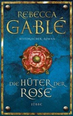 Die Hüter der Rose / Waringham Saga Bd.2 - Gable, Rebecca