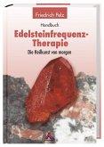 Handbuch Edelsteinfrequenz-Therapie