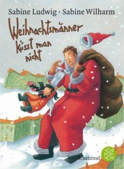 Weihnachtsmänner küsst man nicht - Ludwig, Sabine