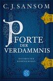 Pforte der Verdammnis / Matthew Shardlake Bd.1