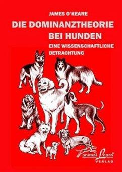 Die Dominanztheorie bei Hunden - O'Heare, James