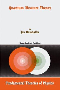 Quantum Measure Theory - Hamhalter, Jan