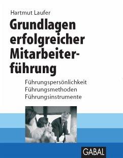 Grundlagen erfolgreicher Mitarbeiterführung - Laufer, Hartmut