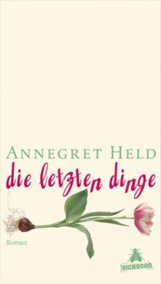 Die letzten Dinge - Held, Annegret