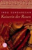 Kaiserin der Rosen / Taj-Mahal-Trilogie Bd.2