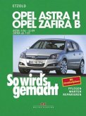 So wird's gemacht. Opel Astra H (ab 3/2004) + Opel Zafira B (ab 7/05)