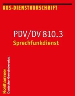 Sprechfunkdienst. PDV/DV 810.3