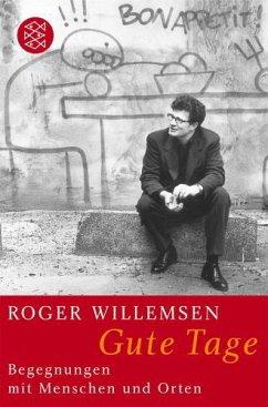Gute Tage - Willemsen, Roger