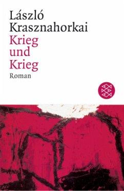 Krieg und Krieg - Krasznahorkai, László