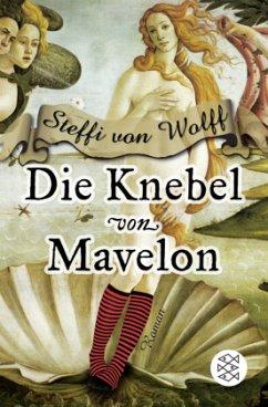 Die Knebel von Mavelon - Wolff, Steffi von