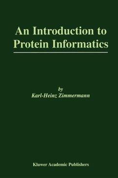 An Introduction to Protein Informatics - Zimmer, Karlheinz