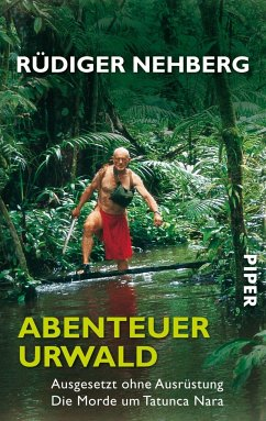 Abenteuer Urwald - Nehberg, Rüdiger